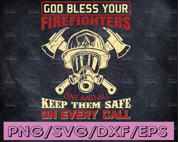 WTMETSY16122020 04 203 Vectorency God Bless Your Firefighters One And All Kepp them Safe On Every Call firefighter flag svg, fireman svg, fire department svg