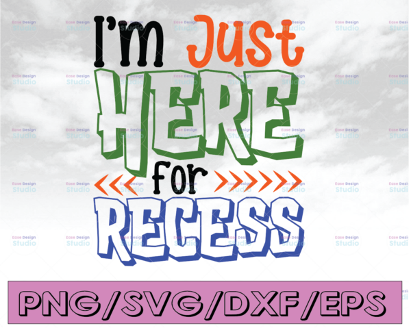 WTMETSY16122020 04 246 Vectorency I Am Just Here For Recess Svg, Back To School Svg, School Svg, School Quote Svg, Kids Svg, silhouette cricut cut files, svg, dxf, eps, png