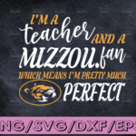 WTMETSY16122020 04 264 Vectorency I Am A Teacher And Mizzou Fan Which Means I Am Pretty Much Perfect svg, dxf, eps, jpg, png, mirrored pdf   Cut File