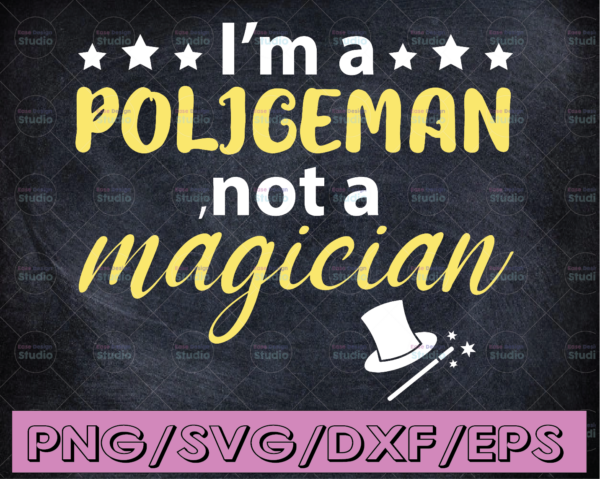 WTMETSY16122020 04 286 Vectorency I'm a policeman, not magician svg, Police Thin Blue Line SVG |The Blue Lives Matter| Police Life Svg| Police Quotes svg png dxf