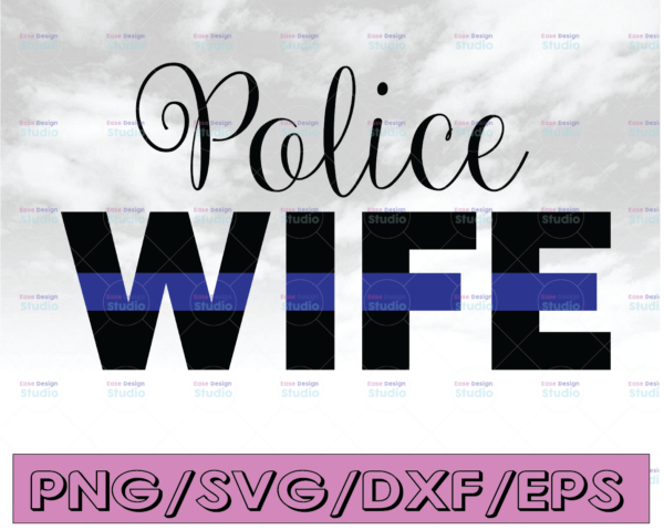 WTMETSY16122020 04 292 Vectorency Police Wife svg, Police Thin Blue Line SVG |The Blue Lives Matter| Police Life Svg| Police Quotes svg png dxf