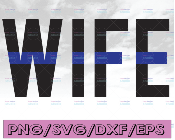 WTMETSY16122020 04 294 Vectorency Wife svg, Police Thin Blue Line SVG  The Blue Lives Matter  Police Life Svg  Police Quotes svg png dxf