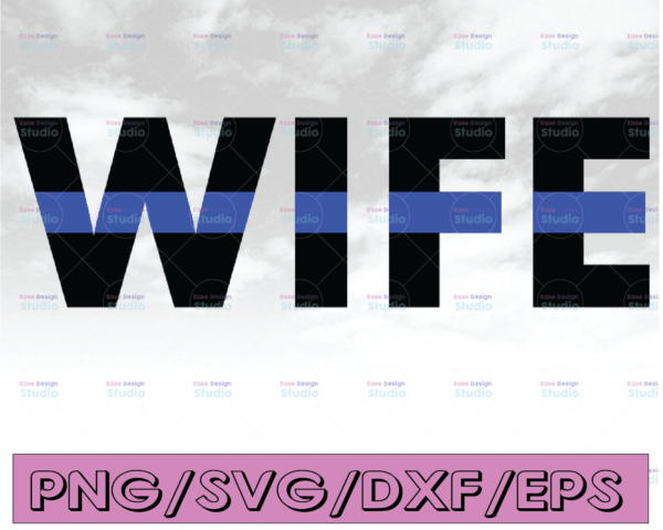 WTMETSY16122020 04 296 Vectorency Wife svg, Police Thin Blue Line SVG  The Blue Lives Matter  Police Life Svg  Police Quotes svg png dxf