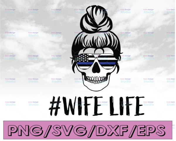WTMETSY16122020 04 312 Vectorency Police Wife Svg, PoliceWife, Wife Life svg, Messy Bun Skull svg |The Blue Lives Matter| Police Life Svg| Police Quotes svg png dxf