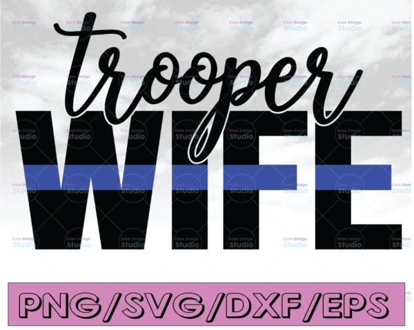 WTMETSY16122020 04 316 Vectorency Trooper Wife svg, Police Thin Blue Line SVG  The Blue Lives Matter  Police Life Svg  Police Quotes svg png dxf