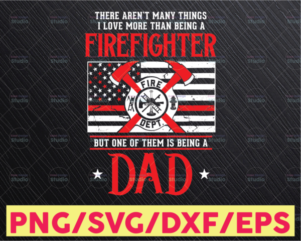 WTMETSY16122020 05 114 Vectorency Firefighter Dad Svg, Mens Firefighter gift for Dad, Firefighter Fathers Day, I love being a Dad