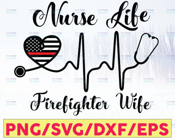 WTMETSY16122020 05 123 Vectorency Cut File ,Nurse Life Firefighter Wife Thin Red Line Heart Stethoscope ,svg pdf png cutting files for silhouette or cricut