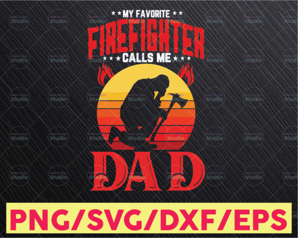 WTMETSY16122020 05 125 Vectorency Retro My Favorite Firefighter Calls Me Dad Svg For Fathers Day Gift Svg Png Jpg Digital Download
