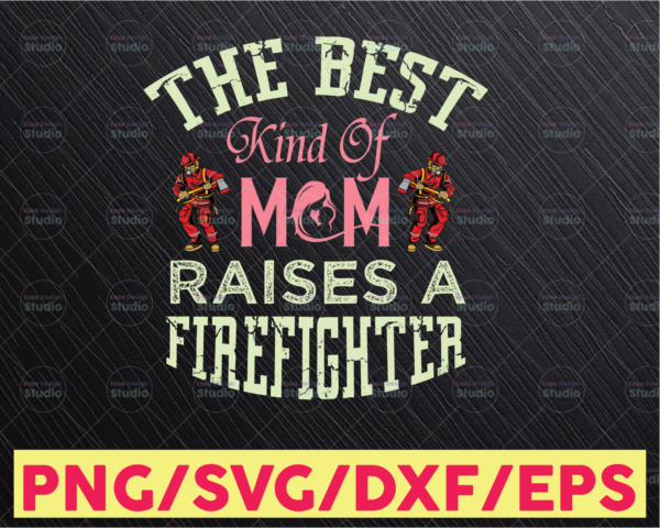 WTMETSY16122020 05 143 Vectorency The Best Kind Of Mom Raises A Firefighter Svg Png, Mother's Day Png firefighter mom