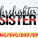 WTMETSY16122020 05 145 Vectorency Firefighter Sister SVG, Thin red line ,Firefighter Sister file ,Cut File ,DXF ,svg files for Cricut and Silhouette