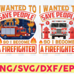 WTMETSY16122020 05 147 Vectorency I Wanted To Save People png Firefighter png fireman png for Sublimation Digital design