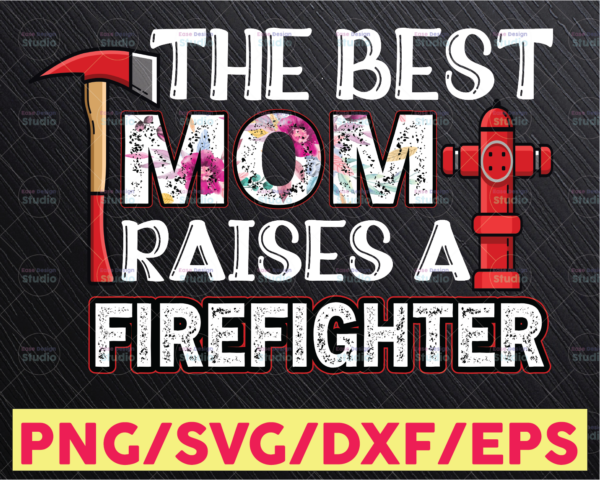 WTMETSY16122020 05 161 Vectorency The Best Kind Of Mom Raises A Firefighter Png , Floral Firefighter Mom Png