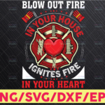 WTMETSY16122020 05 162 Vectorency Fireman Png Blow Out fire In Your House Ignites In Your heart Png Sublimation, Clipart ,PNG Digital Download