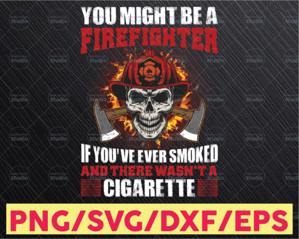 WTMETSY16122020 05 167 Vectorency You Might Be A Fireman If Png- Firefighter - Firefighter Gifts For Men Women- Firefighter sublimation designs download