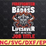 WTMETSY16122020 05 176 Vectorency Firefighter Png Lifesaver isn't An Actual Job Title PNG, sublimation designs download