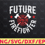 WTMETSY16122020 05 196 Vectorency Future Firefighter Svg, Son firefighter svg, Daughter firefighter svg, Dad firefighter svg, firefighter svg, firefighter silhouette svg