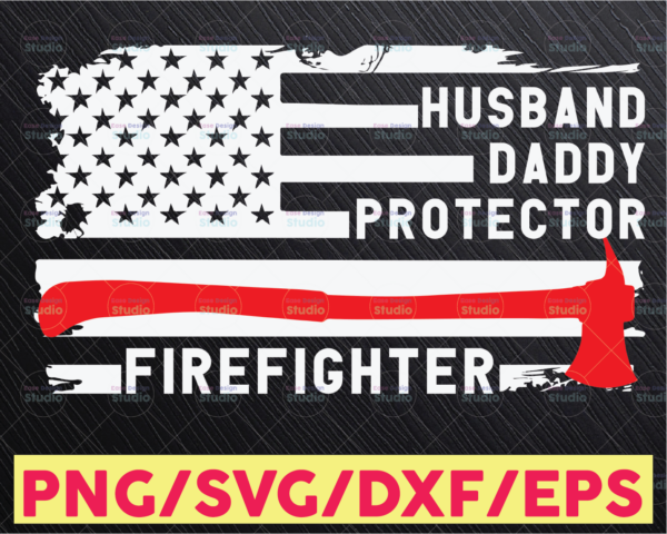 WTMETSY16122020 05 197 Vectorency Husband Daddy Protector Firefighter Fathers Day Svg Png Eps Dxf