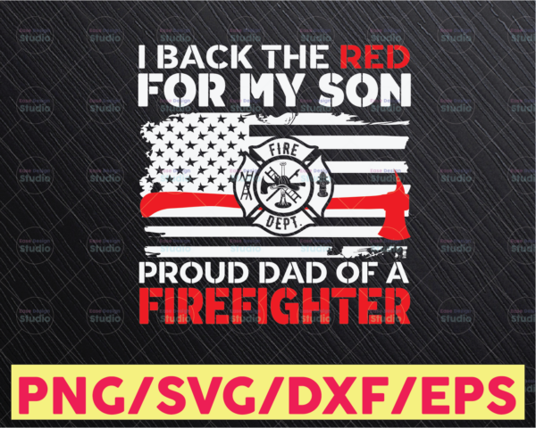 WTMETSY16122020 05 201 Vectorency I back the Red for my Son, back the brave, Firefighters lives matter, First responder, FDNY, digital download, Svg, PNG