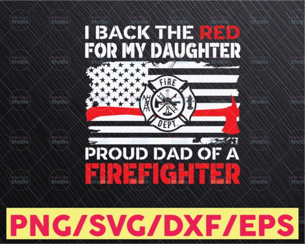 WTMETSY16122020 05 202 Vectorency I Back The Red For My Daughter- Father's Day Svg, Birthday Firefighters