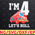 WTMETSY16122020 05 207 Vectorency I'm Four Let's Roll - 4 Year Old Birthday Svg - Custom Four Year Old Birthday Svg Firefighter- Custom Birthday Svg - Birthday svg s