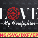 WTMETSY16122020 05 211 Vectorency Love my firefighter svg cut file for cricut, silhouette