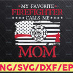 WTMETSY16122020 05 215 Vectorency My favorite firefighter calls me mom svg file for cricut and silhouette | firefighter svg file, fireman mom svg