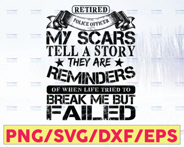WTMETSY16122020 05 256 Vectorency Retired Police Officer My Scars Tell A Story svg, Police Thin Blue Line SVG  The Blue Lives Matter  Police Life Svg  Police Quotes svg png