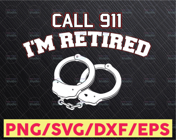 WTMETSY16122020 05 264 Vectorency Call 911 I'm Retired svg, Police Thin Blue Line SVG |The Blue Lives Matter| Police Life Svg| Police Quotes svg png dxf