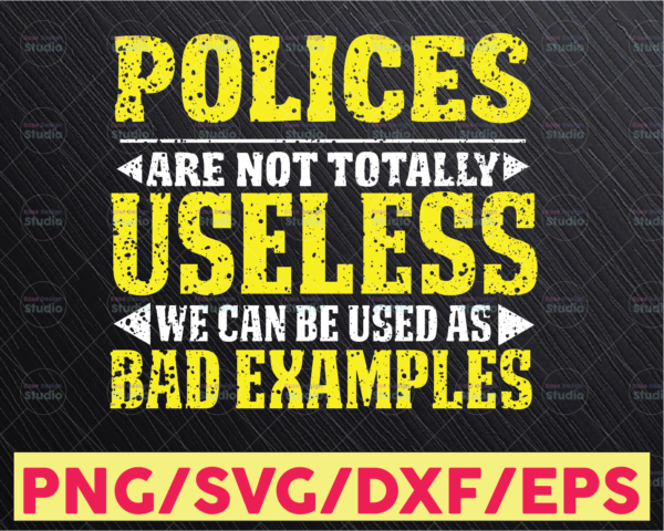 WTMETSY16122020 05 268 Vectorency Polices Are Not Totally Useless svg, Police Thin Blue Line SVG |The Blue Lives Matter| Police Life Svg| Police Quotes svg png dxf