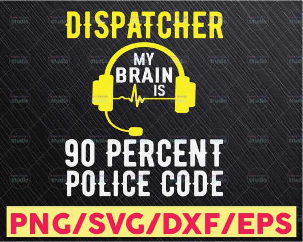 WTMETSY16122020 05 269 Vectorency Dispatcher My Brain Is 90 Percet Police Code Police Thin Blue Line SVG  The Blue Lives Matter  Police Life Svg  Police Quotes svg png dxf