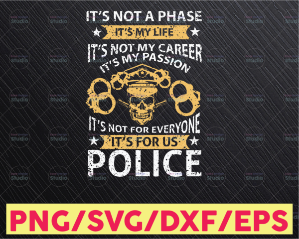 WTMETSY16122020 05 279 Vectorency It's Not A Phase It's My Life It's Not My Career svg, Police Thin Blue Line SVG |The Blue Lives Matter| Police Life Svg| Police Quotes