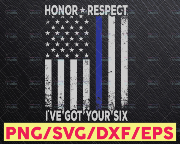 WTMETSY16122020 05 280 Vectorency Honor Respect I've Got Your Six PNG Sublimation Police Thin Blue Line  The Blue Lives Matter  Police Life   Police Quotes