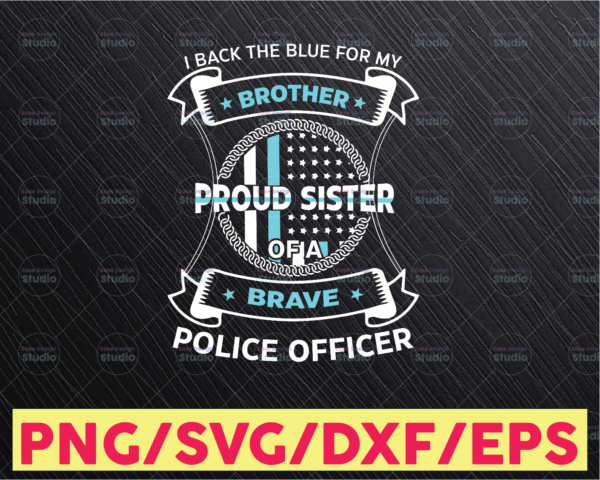 WTMETSY16122020 05 281 Vectorency I Back The Blue For My Brother Proud Sister svg, Police Thin Blue Line SVG  The Blue Lives Matter  Police Life Svg  Police Quotes svg png