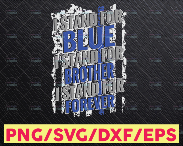 WTMETSY16122020 05 288 Vectorency I stand for blue stand for brother stand for forever Police Thin Blue Line SVG The Blue Lives Matter Police Life Svg Police Quotes svg png