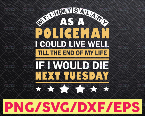 WTMETSY16122020 05 291 Vectorency With my salary as a policeman I could live well svg, Police Thin Blue Line SVG  The Blue Lives Matter  Police Life Svg  Police Quotes svg