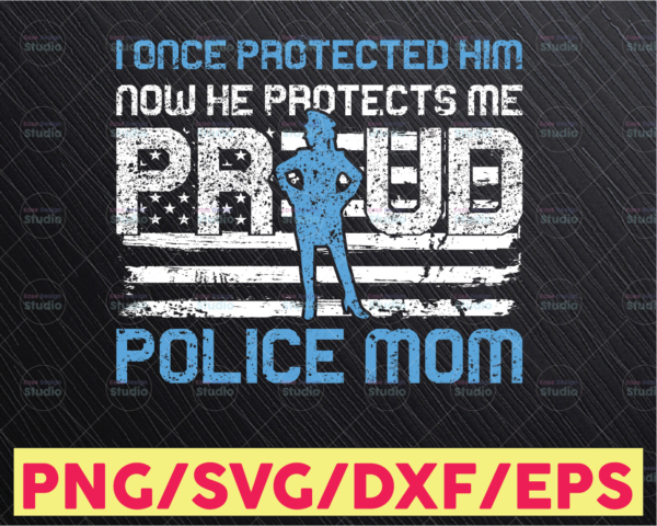 WTMETSY16122020 05 296 Vectorency I once protected him now he protects me, proud police mom svg, Police Thin Blue Line SVG  The Blue Lives Matter  Police Life Svg