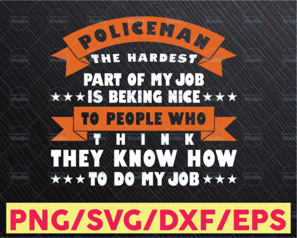 WTMETSY16122020 05 299 Vectorency Policeman the hardest part of my job svg,, Police Thin Blue Line SVG |The Blue Lives Matter| Police Life Svg| Police Quotes