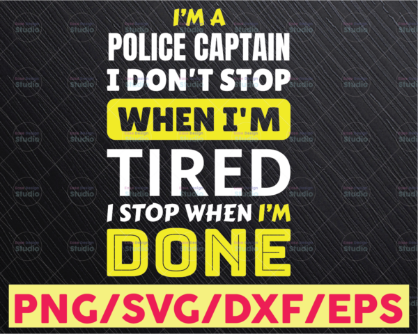 WTMETSY16122020 05 305 Vectorency I'm A Police Captain I Don't Stop svg, Police Thin Blue Line SVG |The Blue Lives Matter| Police Life Svg| Police Quotes svg png dxf
