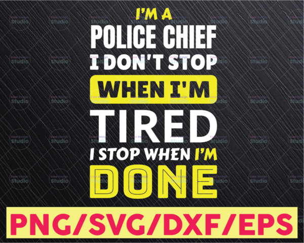 WTMETSY16122020 05 306 Vectorency I'm Police Chief I Don't Stop svg, Police Thin Blue Line SVG |The Blue Lives Matter| Police Life Svg| Police Quotes svg png dxf