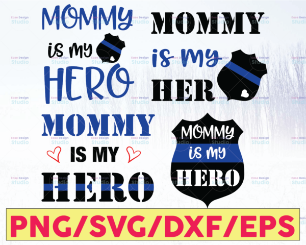 WTMETSY16122020 05 337 Vectorency Mommy Is My Hero Police Thin Blue Line SVG |The Blue Lives Matter| Police Life Svg| Police Quotes svg png dxf