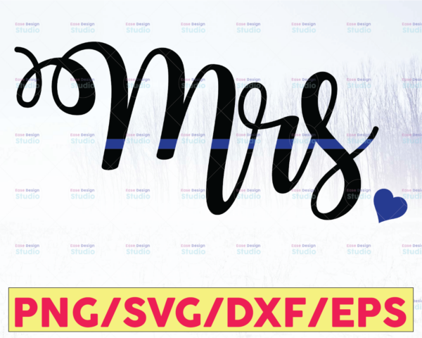 WTMETSY16122020 05 339 Vectorency Mrs Police svg, Police Wife svg, Police Thin Blue Line SVG  The Blue Lives Matter  Police Life Svg  Police Quotes svg png dxf
