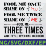 WTMETSY16122020 06 16 Vectorency Fool Me Once Shame One You, Fool Me Twice Shame On Me Layered Svg, Svg Eps Png Dxf