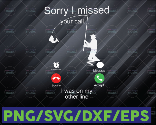 WTMETSY16122020 06 34 Vectorency Sorry I Missed Your Call Fishing SVG and PNG / Digital Download / Funny Fisher / Fisherman Gift / Planned Camping / Fishing Hunting Lover