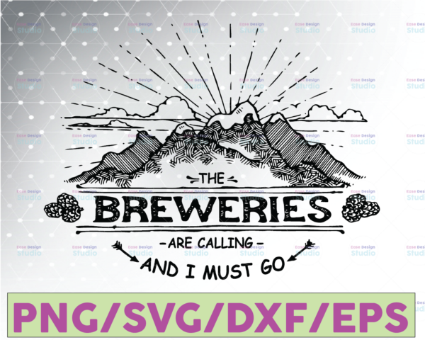 WTMETSY16122020 07 18 Vectorency The Breweries Is Calling And I Must Go SVG | Cut File for Cricut & Silhouette | svg file dxf file for Silhouette Files for Cricut Beer Funny