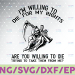 WTMETSY16122020 07 19 Vectorency I'm Willing To Die For My Rights Are You Willing Die On Back Svg Cut Files Vinyl Clip Art Download