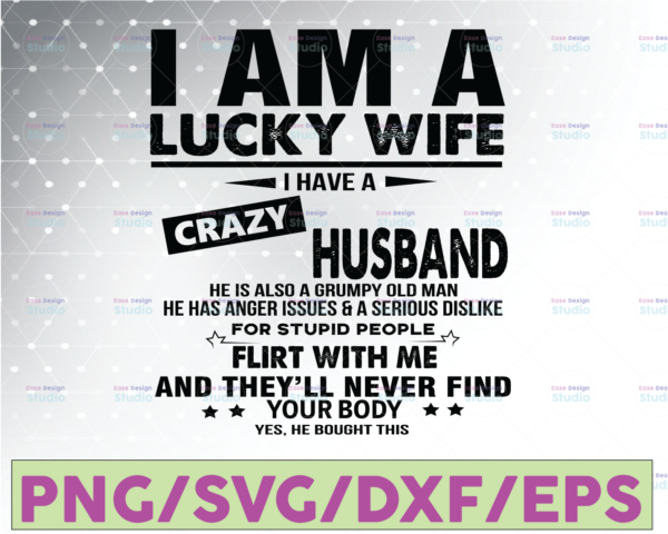 WTMETSY16122020 07 21 Vectorency I'm The Lucky One I Have A Crazy Husband Png, Husban And Wife Png, Family Png - INSTANT DOWNLOAD - Png Printable - Digital Print Design