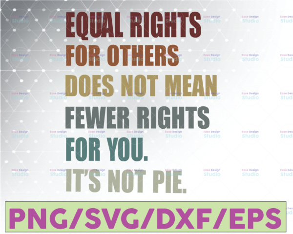 WTMETSY16122020 07 35 Vectorency Equal Rights For Others Does Not Mean Fewer Rights For You Svg,Vintage Retro,feminism,gender equality,Digital download,Print,Sublimation