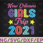 WTMETSY16122020 07 4 Vectorency New Orleans Girls Trip 2021 SVG PNG Dxf Eps Cricut File Silhouette Art
