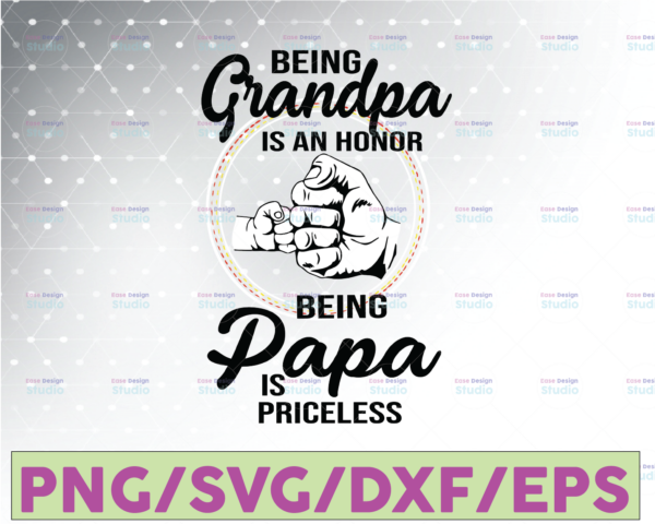 WTMETSY16122020 07 47 Vectorency Being Grandpa is an honor being Papa is Priceless SVG, Father's day SVG, Grandpa and Papa SVG, Cricut Cameo, Cutting File, Clipart