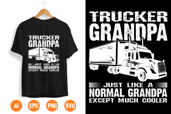 asdfghj scaled Vectorency Trucker Grandpa Just Like A Nomal Grandpa Except Much Cooler Svg, Grandpa svg, Father's day svg,Trucking Quote svg, File For Cricut, Silhouette
